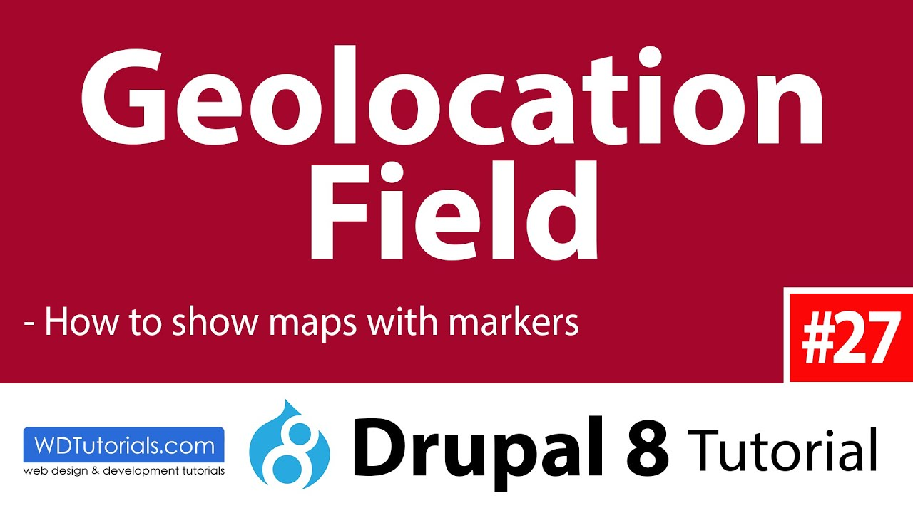 Drupal 8 - How To Add Map Locations With Geolocation Field Module