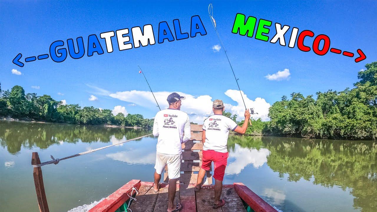 Dos Días de Pesca Entre Guatemala y México