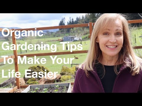 Organic Gardening Tips To Make Your Life Easier | AnOregonCottage.com