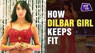 How Dilbar Girl Nora Fatehi Stays Fit | Fit Tak