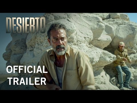Desierto | Official Trailer | Own It Now On Digital HD, Blu-ray & DVD