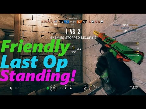 Friendly Last Operator Standing! (R6S)