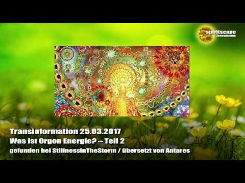 Was ist Orgon Energie? – Teil 2 - Transinformation - 25.03.2017