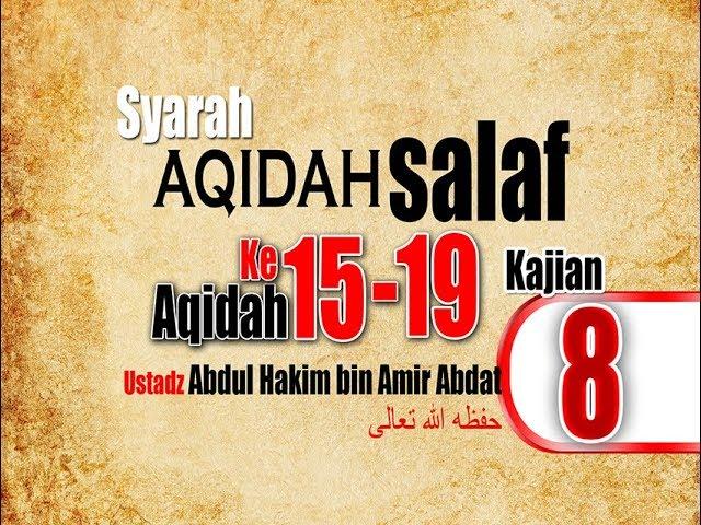 SYARAH AQIDAH SALAF 8 | UST. ABDUL HAKIM BIN AMIR ABDAT حفظه الله تعالى