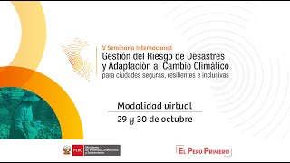 V Seminario Internacional Gestión del Riesgo  de desastres y adaptación al cambio climático