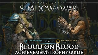 Shadow of War - Blood Brother - Blood on Blood Achievement/Trophy Guide - Captain Kills Bloodbrother