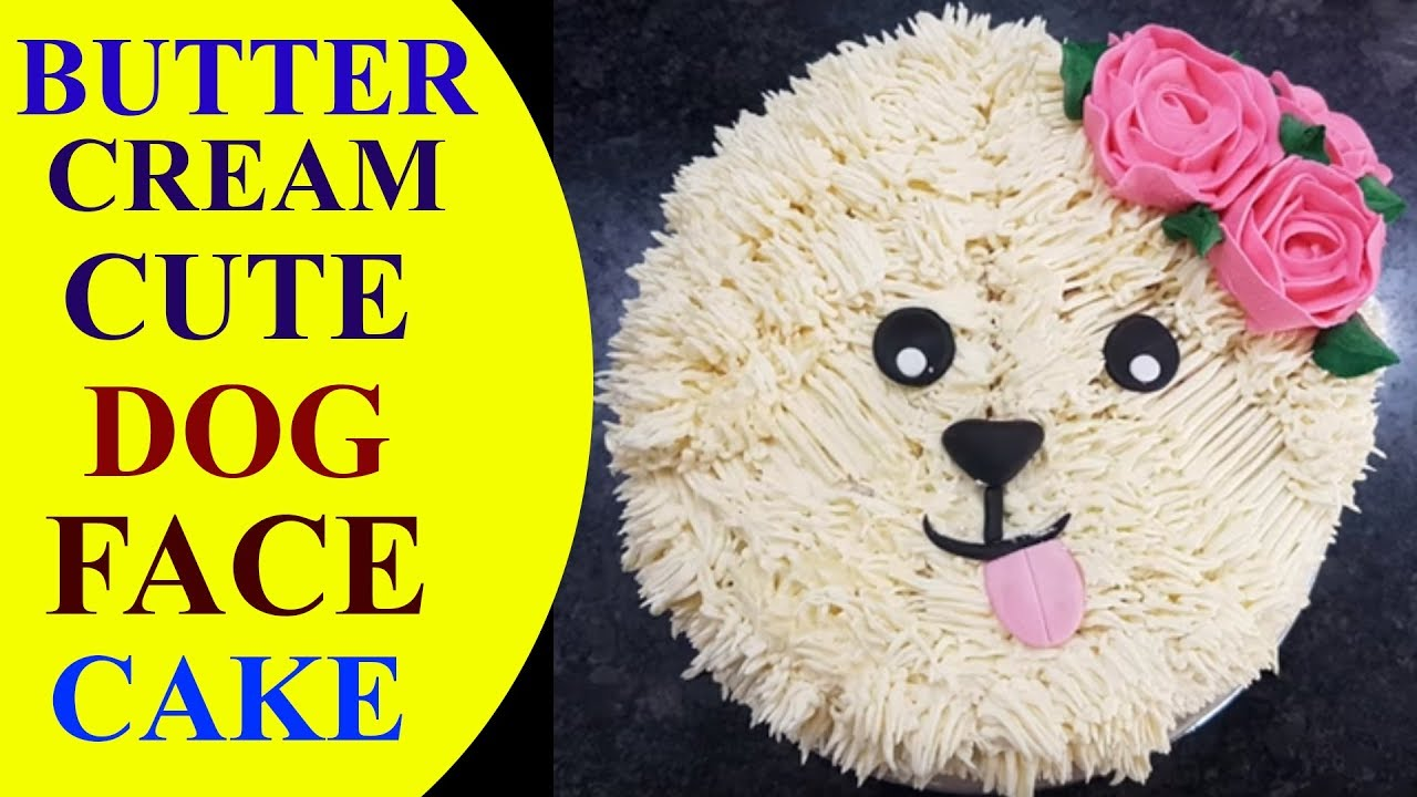 Butter Cream Made Cute Dog Face Cake How To Tutorial Youtube