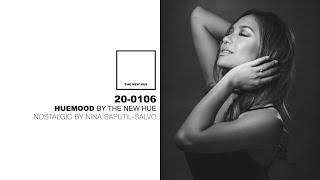20-0106 | Huemood by The New Hue | Nostalgic by Nina Saputil-Salvo