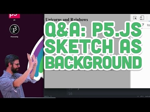 Q&A #6: p5 js Sketch as Background