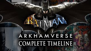 Batman Arkham Timeline  The Complete Story of the Arkhamverse (What You Need to Know!)
