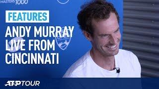 Andy Murray's Media Exclusive In Cincinnati   FEATURES   ATP