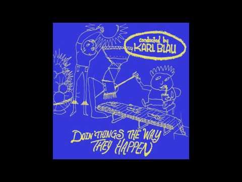 Karl Blau - Doin things the way they happen (FULL ALBUM))