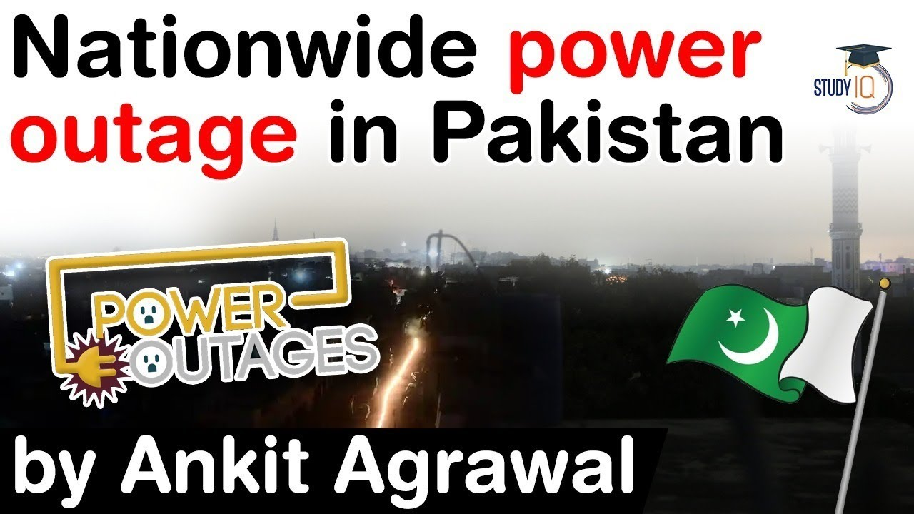 Power Outage in Pakistan -  Massive blackout triggered by breakdown of national power grid #UPSC