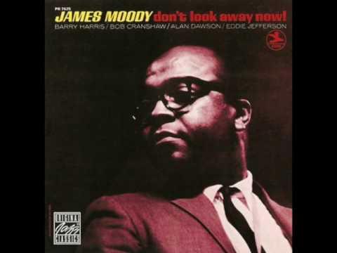 James Moody Don't Look Away Now [Full Album]