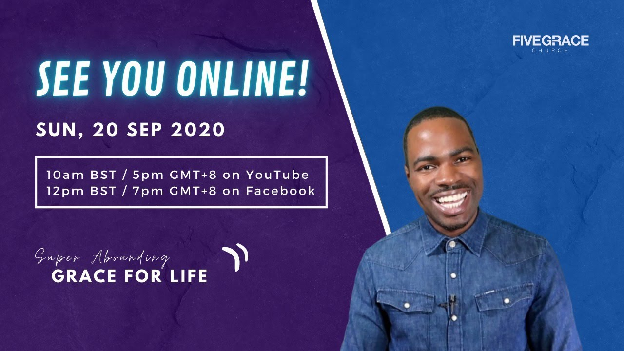 Super Abounding Grace For Every Area of Your Life. Sunday Online Service | 20 September 2020