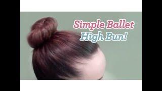 Simple Ballet High Bun | Updos | Cute Girls Hairstyles