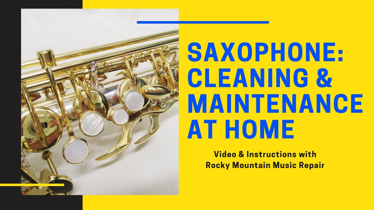 Cleaning & Maintaining your Saxophone at Home