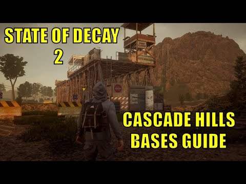 STATE OF DECAY 2 - BASES GUIDE - CASCADE HILLS