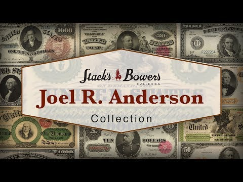 CoinWeek: The Joel R. Anderson Multi-Million Dollar Collection of Paper Money, Part I