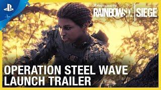Rainbow Six Siege: Operation Steel Wave – New Operators Reveal Trailer | PS4