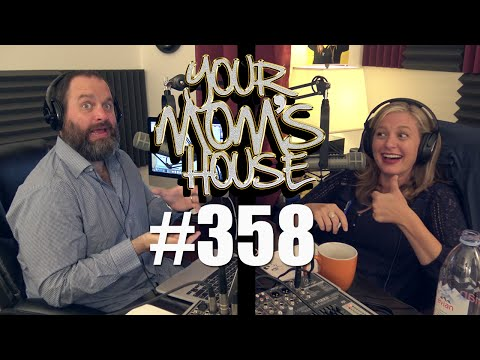 Your Mom's House Podcast - Ep. 358