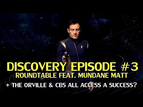 CBS All Access a hit? Star Trek Discovery Episode 3 Roundtable Discussion