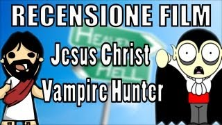 RECENSIONE FILM - Jesus Christ Vampire Hunter