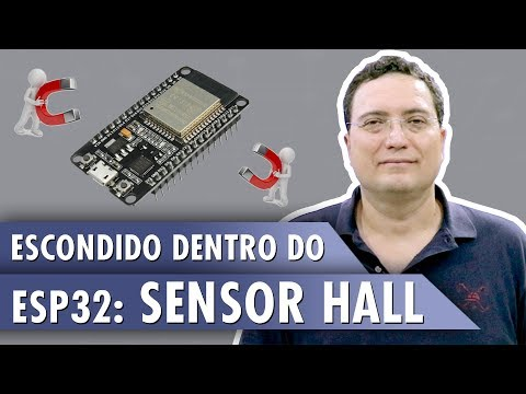 Escondido dentro do ESP32: SENSOR HALL!