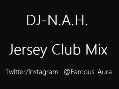 JERSEY CLUB MIX - DJ N.A.H