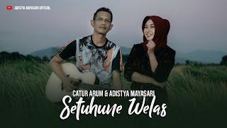 "Download Duet Teromantis - ""SETUHUNE WELAS"" - Adistya Mayasari Feat Catur Arum"