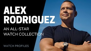 Alex Rodriguez 'A-Rod' Watch Collection | SwissWatchExpo [Watch Collection]