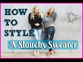 How To Style a Slouchy Sweater ft. Sierra Schultzzie - Lovey James