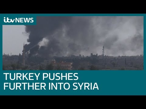 Troops push into Syria as Turkey military offensive continues   ITV News