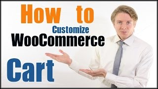 WooCommerce Cart Template Structure - How to Customize WooCommerce Cart