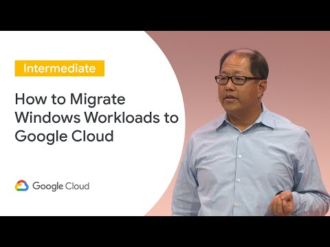 How To Migrate Windows Workloads To Google Cloud (Cloud Next '19 UK)