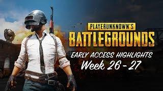PLAYERUNKNOWN'S BATTLEGROUNDS - Early Access Highlights Week 26-27