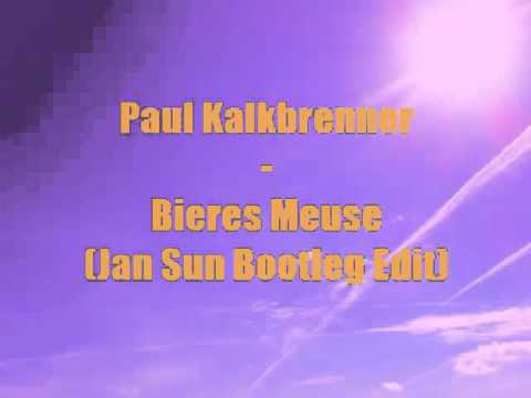 Paul Kalkbrenner - Bieres Meuse (Jan Sun Bootleg Edit)