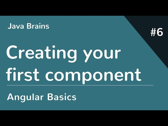 Angular 6 Basics 6 - Creating your first component