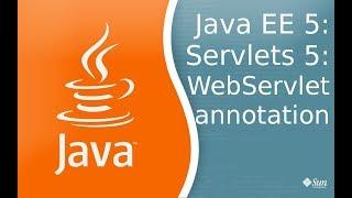 Java EE 5: Servlets 5: Аннотация WebServlet