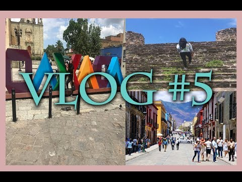 vlog #5: Oaxaca, Mexico