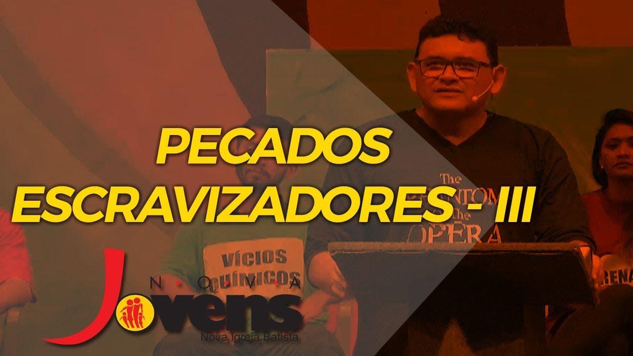 PECADOS ESCRAVIZADORES III