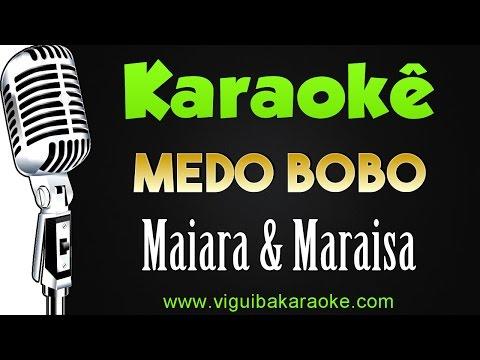 🎤Maiara & Maraisa - Medo Bobo KARAOKÊ