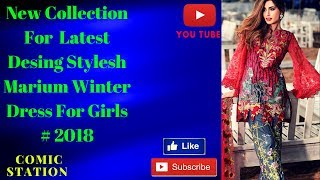How to New Collection For Latest Desing Stylesh Marium winter Dress for Girls # 2018