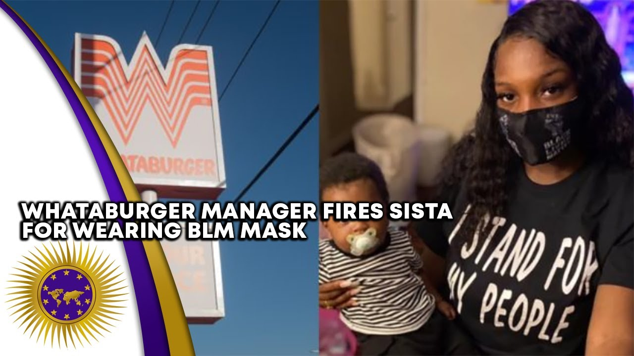 Whataburger Manager Fires Sista For Wearing BLM Mask After Mzungu Complained