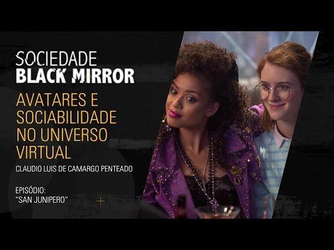 Sociedade Black Mirror: Avatares e sociabilidade no Universo Virtual