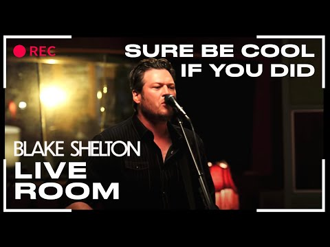 "Blake Shelton - ""Sure Be Cool If You Did"" captured in The Live Room"