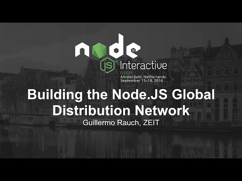 Building the Node.JS Global Distribution Network - Guillermo Rauch, ZEIT
