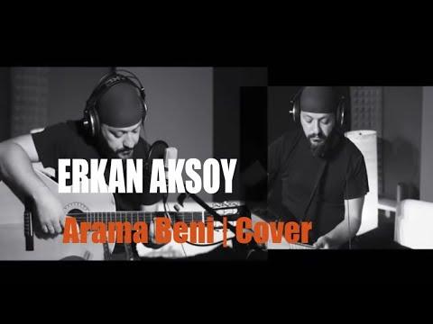 Erkan Aksoy & Arama Beni