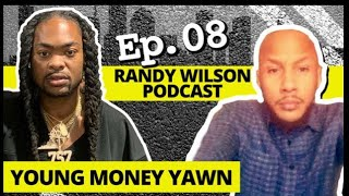 YOUNG MONEY YAWN | The Randy Wilson Podcast