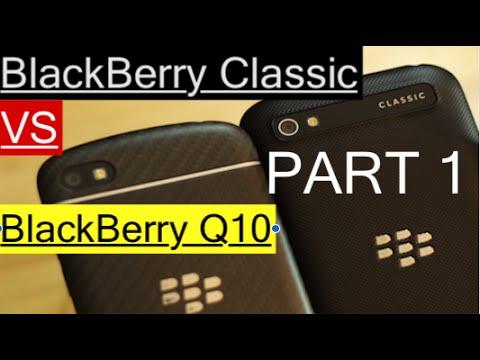 BlackBerry Q10 vs BlackBerry Classic [PART1]